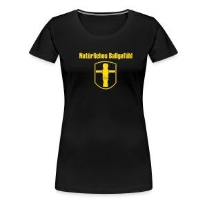 Girlie Natürliches Ballgefühl - Frauen Premium T-Shirt