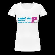 T-Shirts ~ Frauen Premium T-Shirt ~ Shirt