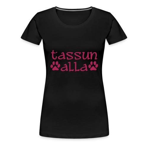 Tassun alla -naisten teepaita - Naisten premium t-paita