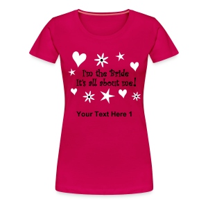 I'm The Bride - Personalised Text Front & Back - Women's Premium T-Shirt