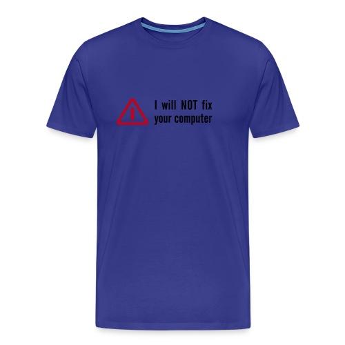 I will not... - Mannen Premium T-shirt