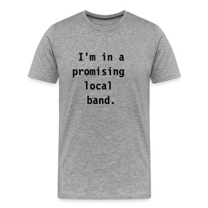 Promising local band (grey) - Men's Premium T-Shirt