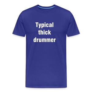 Typical drummer - Men's Premium T-Shirt