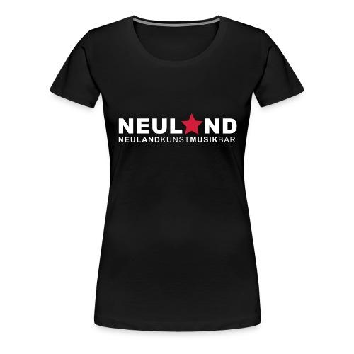 Shirt NEULAND für die Mädels - Frauen Premium T-Shirt