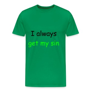Mannen Premium T-shirt - I always get my sin