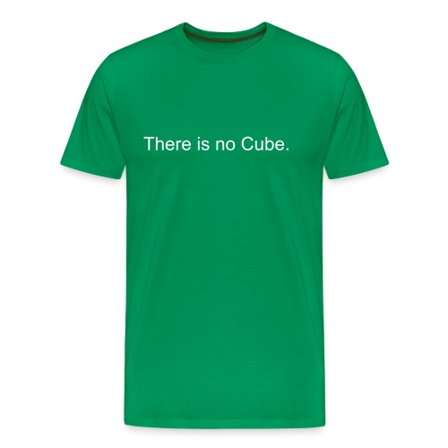 There is no Cube. - Men's Premium T-Shirt
