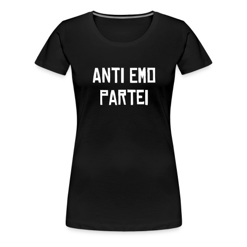 Anti Emo Shirt - Frauen Premium T-Shirt