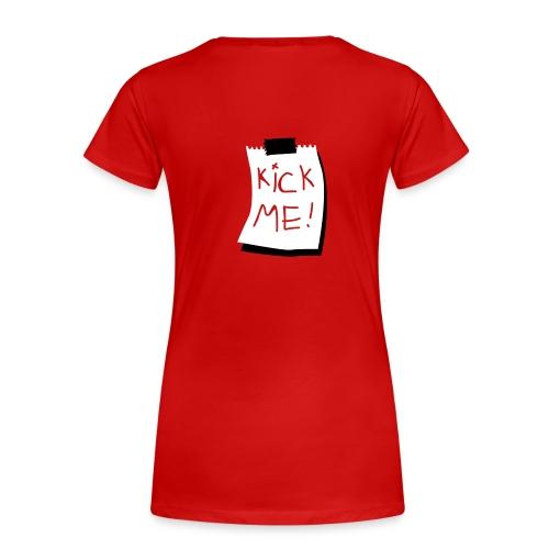 kick me - Vrouwen Premium T-shirt