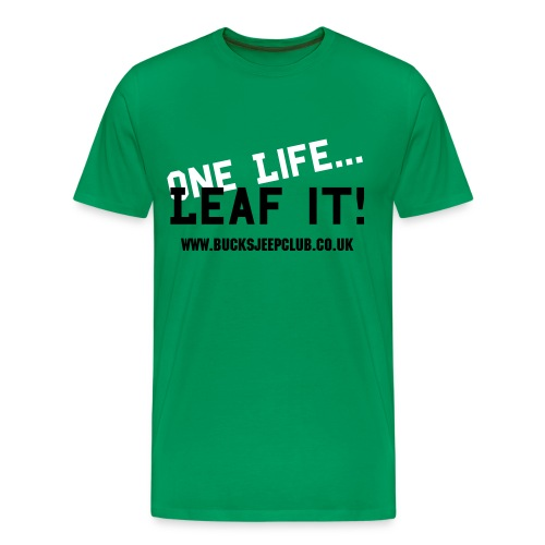 One Life.... Leaf it! - Men's Premium T-Shirt