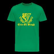 T-Shirts ~ Men's Premium T-Shirt ~ Erin Go Bragh  - (You choose the colour of this Item)