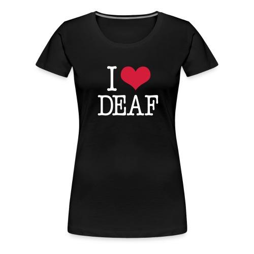 I (Herz) DEAF - Frauen Premium T-Shirt