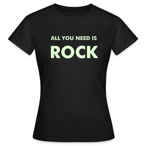 all you need is ROCK - Camiseta mujer