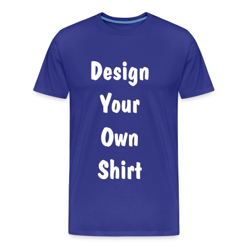 Design Your Own Shirt - Quality - BLUE SKY - Men's Premium T-Shirt