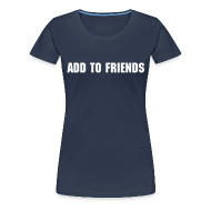 T-Shirts ~ Women's Premium T-Shirt ~ add to friends (FTL)