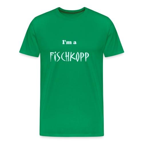 T-Shirt grün I'm a Fischkopp - Männer Premium T-Shirt