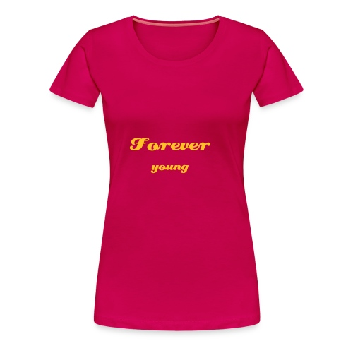 Forever young - T-shirt Premium Femme