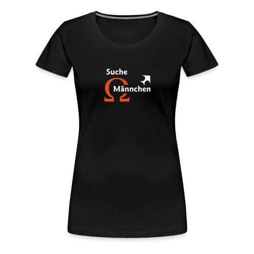 Suche Omega-Männchen Shirt - Frauen Premium T-Shirt