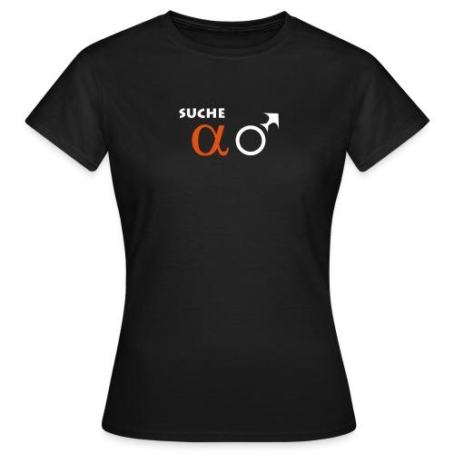 Suche Alpha-Männchen T-Shirt - Frauen T-Shirt