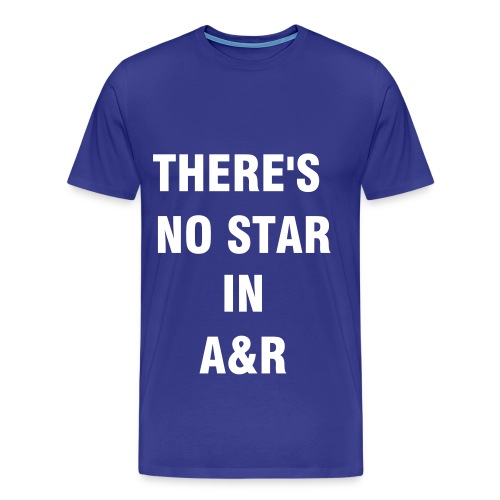 unisex blue 'there's no star in a&r' - Men's Premium T-Shirt
