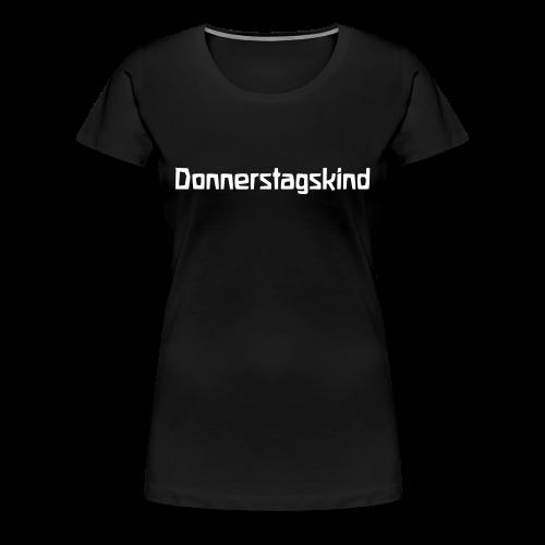 Donnerstagskind - Women's Premium T-Shirt