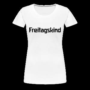 Freitagskind - Frauen Premium T-Shirt