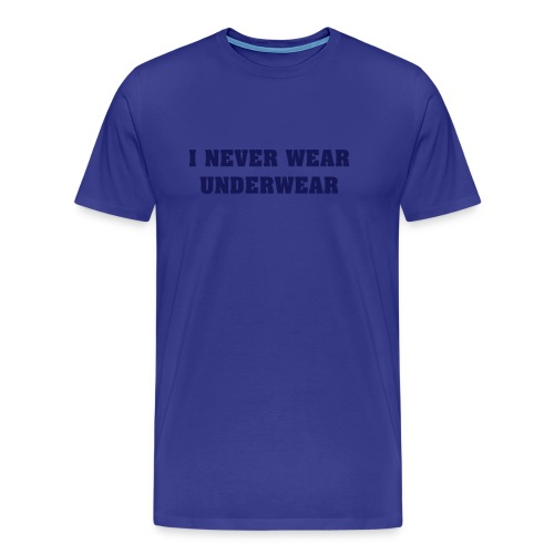 NO-UNDERWEAR - Men's Premium T-Shirt