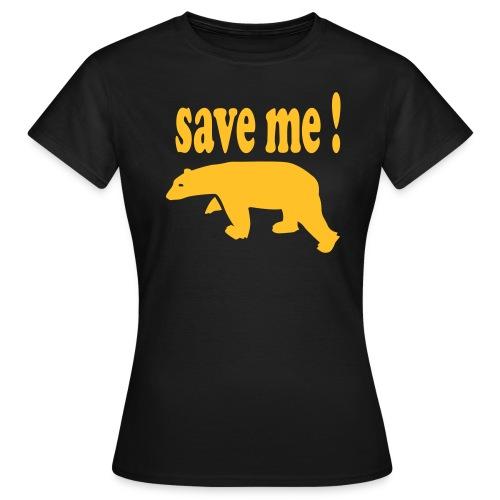 SAVE ME - Women's T-Shirt