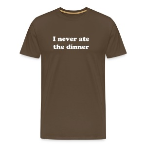 I never ate the dinner - Men's Premium T-Shirt