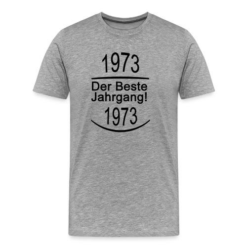 1973 Der Beste Jahrgang! Schrift Schwarz - Männer Premium T-Shirt