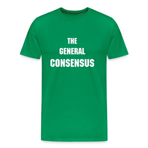 The General Consensus - bottle green - Men's Premium T-Shirt
