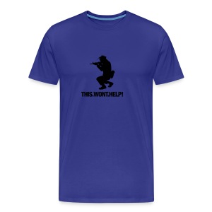 This.Wont.Help! - Men's Premium T-Shirt