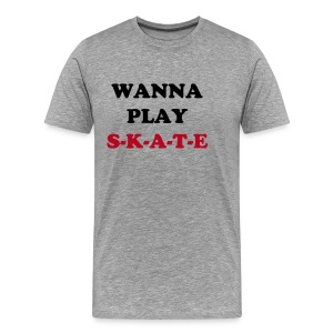 Shirt WANNA PLAY S-K-A-T-E BLACK - Männer Premium T-Shirt
