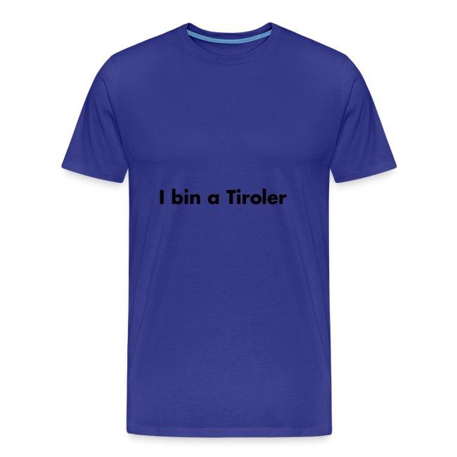 I bin a Tiroler Schwarz - verschiedene Farben