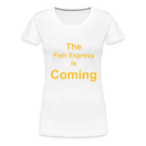 Fish Express Tee Women's - Women's Premium T-Shirt