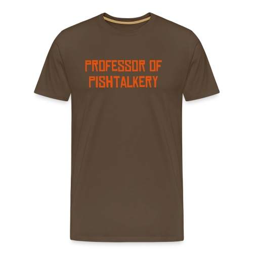 Professor of pishtalkery - Men's Premium T-Shirt