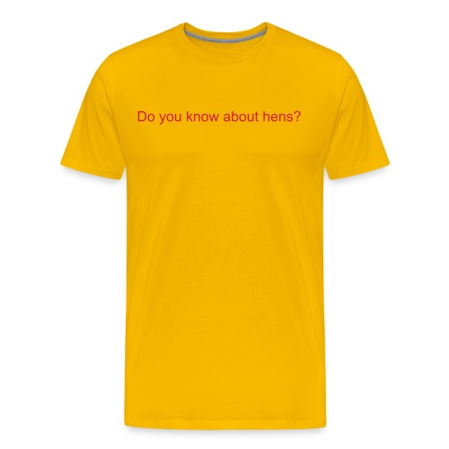 Do you know about hens? - Men's Premium T-Shirt