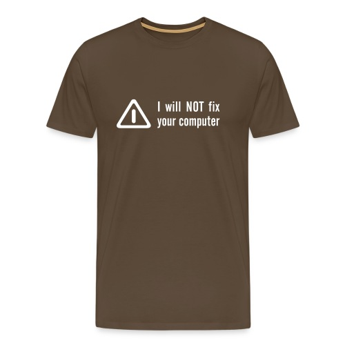 No I will not fix your computer - Premium-T-shirt herr