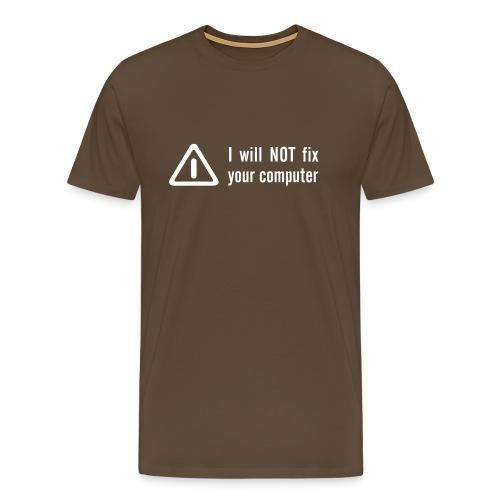 No I will not fix your computer - Premium-T-shirt herr