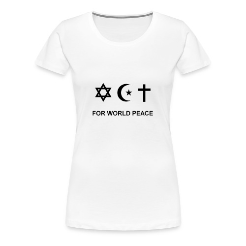 For world peace - T-shirt Premium Femme