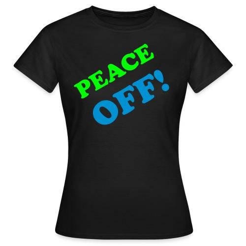 PEACE OFF - Women's T-Shirt