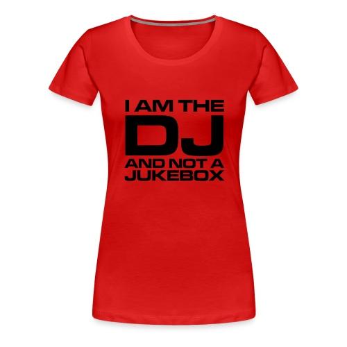 DJ - Frauen Premium T-Shirt