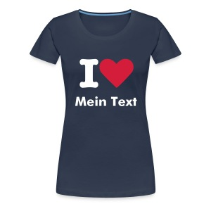 Girlie T-Shirt I Love + Text - blau - Frauen Premium T-Shirt