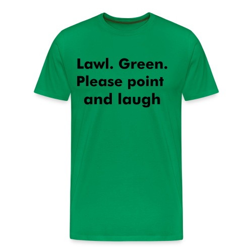 Lawl. Green. - Men's Premium T-Shirt