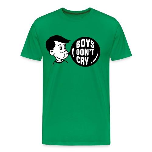 Boy don't Cry - T-shirt Premium Homme