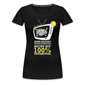 Mehr Bildung durch Untertitel - Frauen Premium T-Shirt