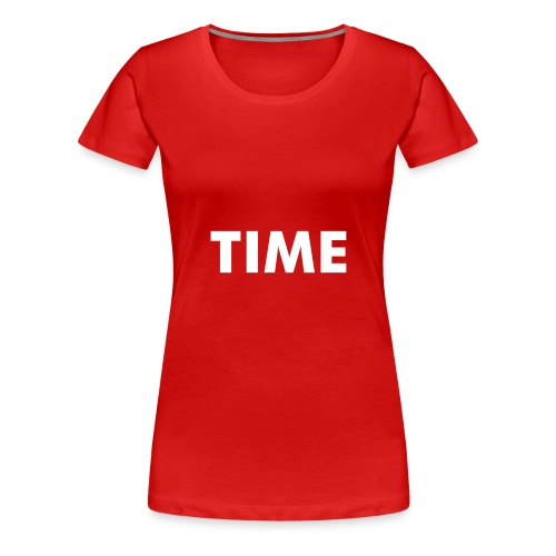 Damen T Shirt TIME - Frauen Premium T-Shirt