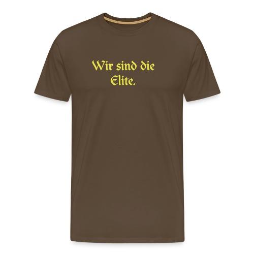 Wir sind die Elite.  - Männer Premium T-Shirt