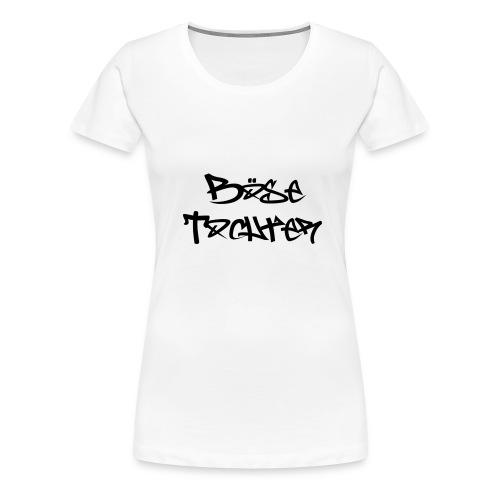 Böse Tochter Girlie Shirt - Frauen Premium T-Shirt