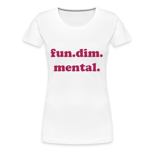 fun.dim.mental. - Women's Premium T-Shirt