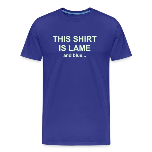 THIS SHIRT IS LAME - Herre premium T-shirt